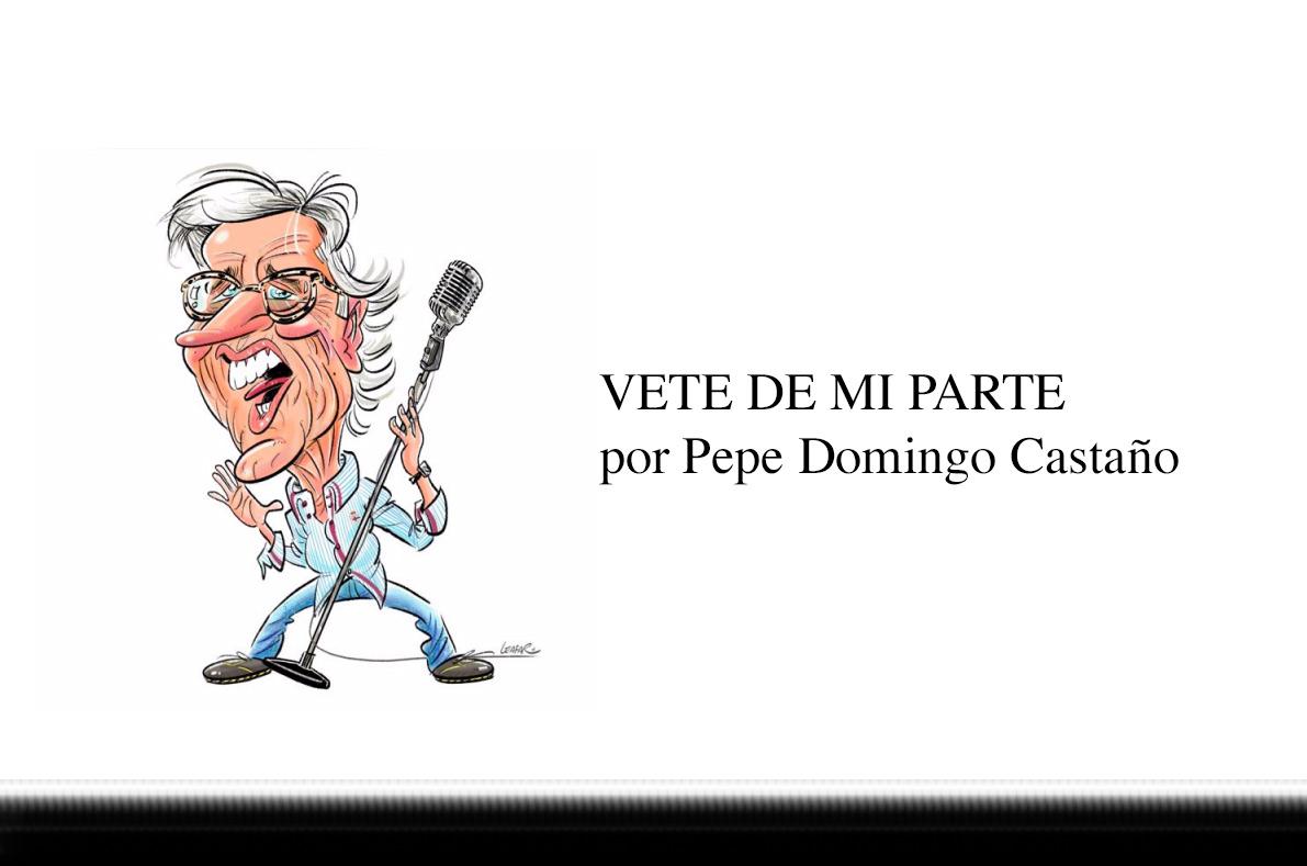 VETE DE MI PARTE por Pepe Domingo Castaño